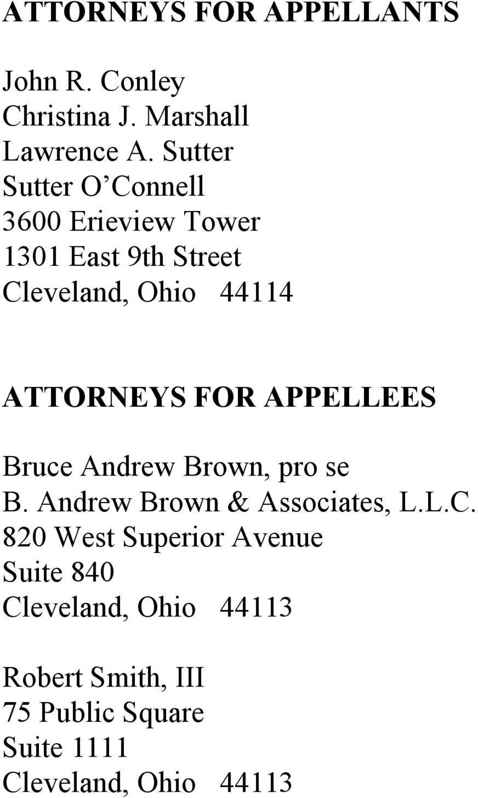 ATTORNEYS FOR APPELLEES Bruce Andrew Brown, pro se B. Andrew Brown & Associates, L.L.C.