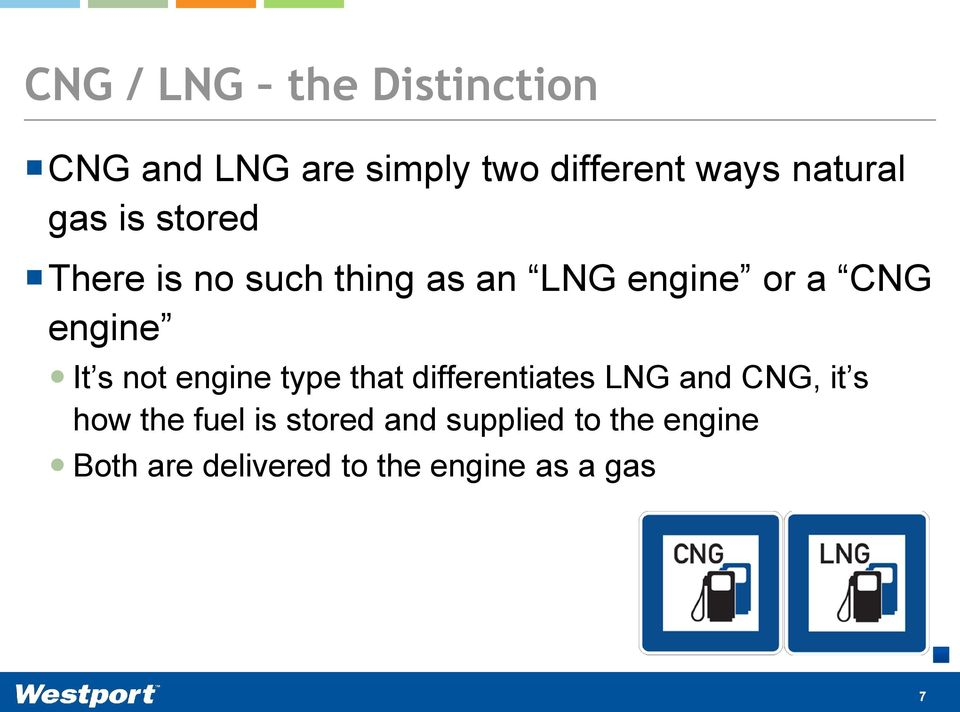 engine It s not engine type that differentiates LNG and CNG, it s how the