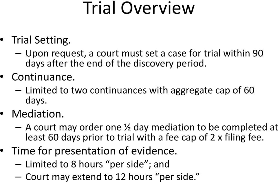 Continuance. Limited to two continuances with aggregate cap of 60 days. Mediation.