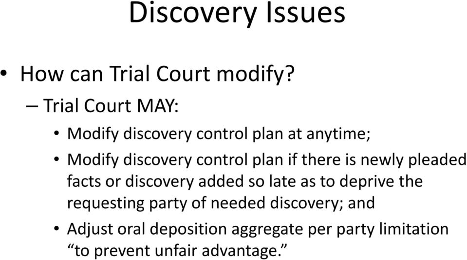 plan if there is newly pleaded facts or discovery added so late as to deprive the