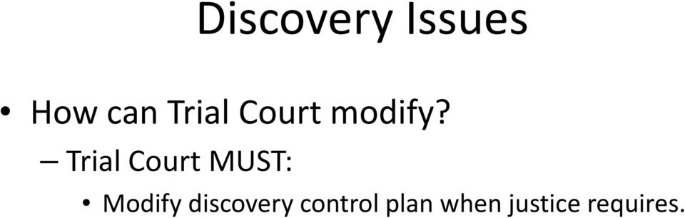 Trial Court MUST: Modify