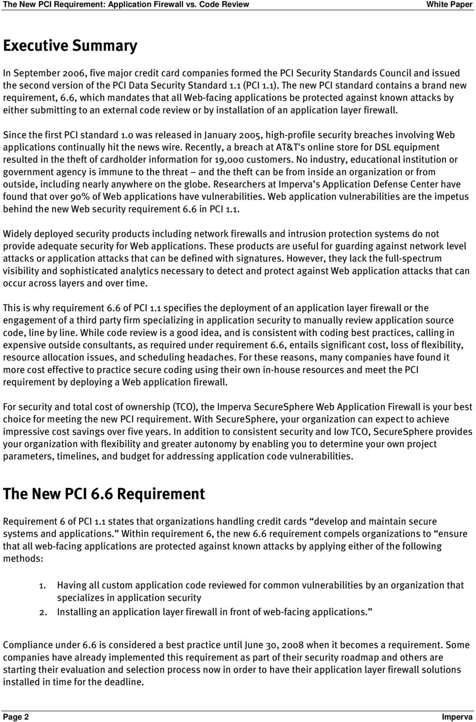 1.1 (PCI 1.1). The new PCI standard contains a brand new requirement, 6.