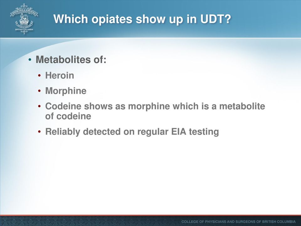 shows as morphine which is a metabolite