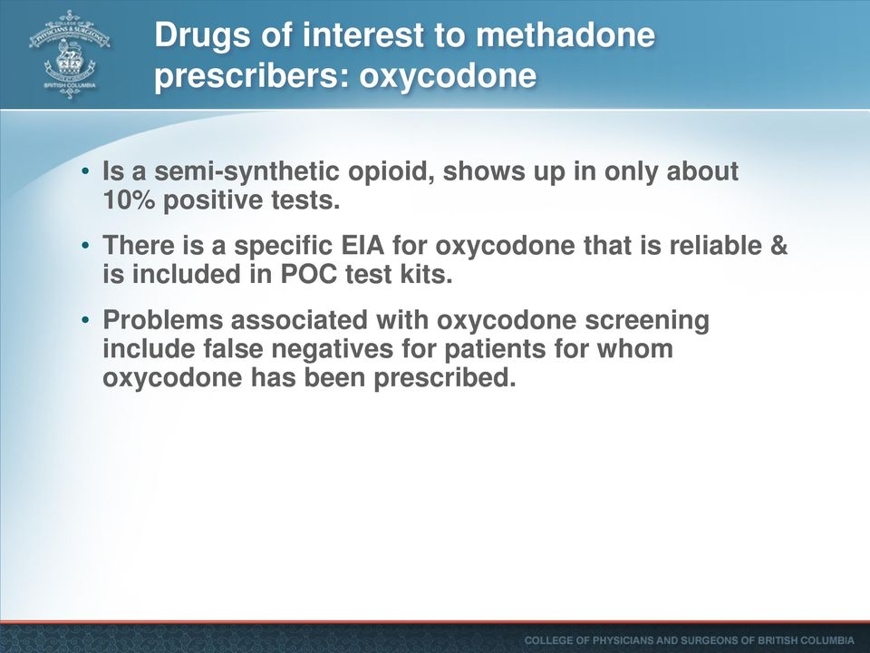 There is a specific EIA for oxycodone that is reliable & is included in POC test