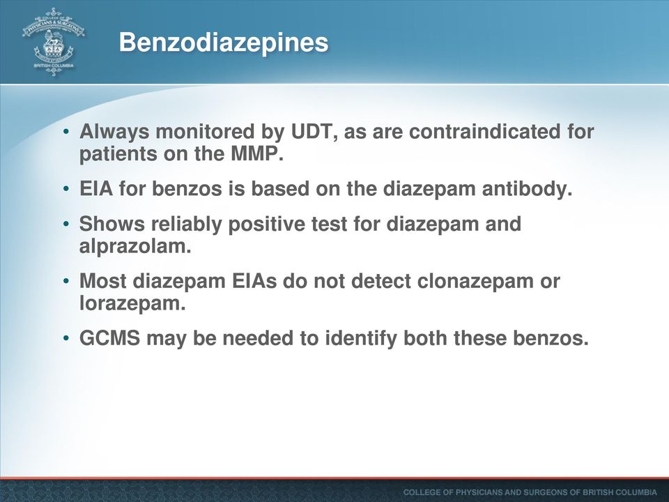 Shows reliably positive test for diazepam and alprazolam.