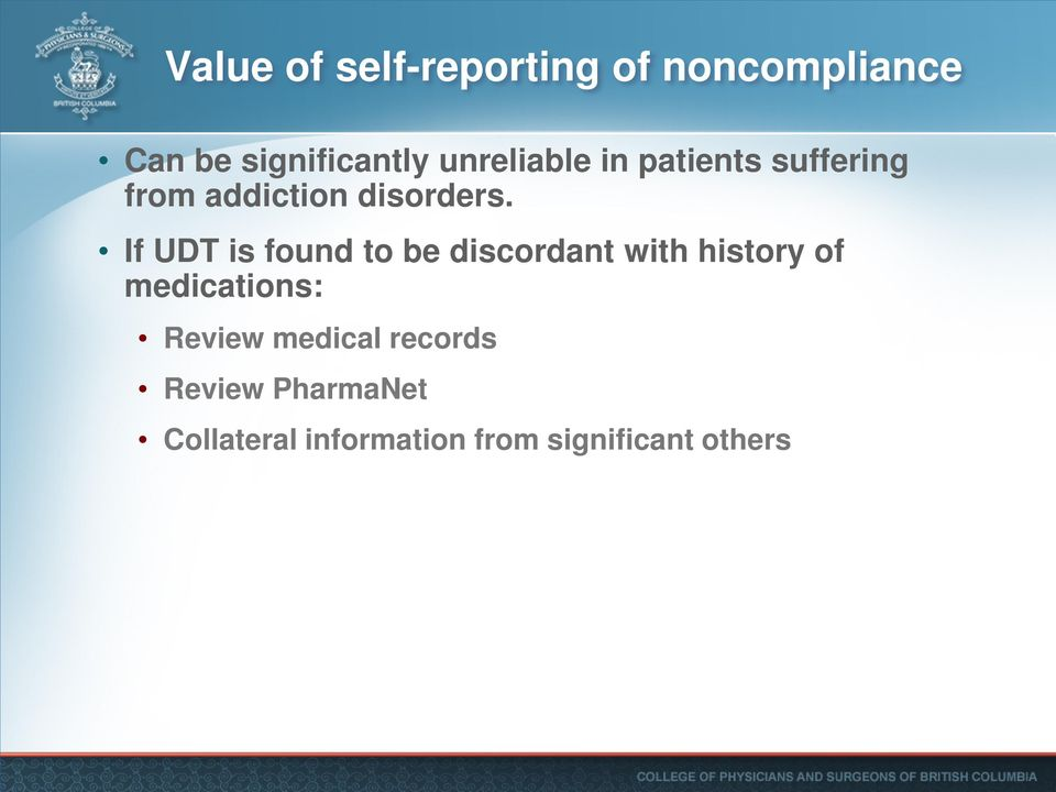 If UDT is found to be discordant with history of medications: