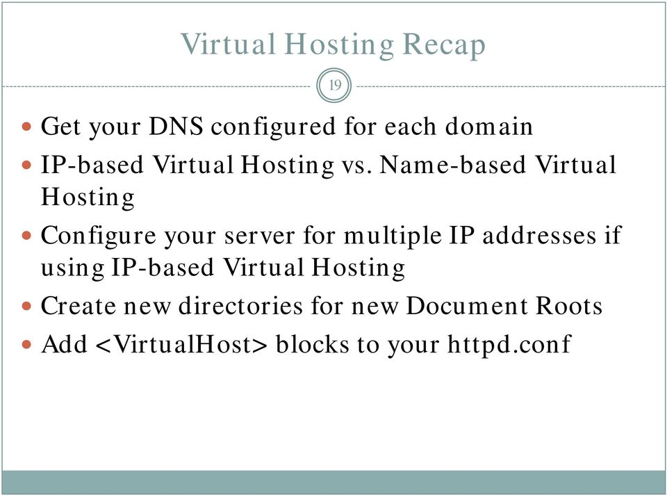 Name-based Virtual Hosting Configure your server for multiple IP