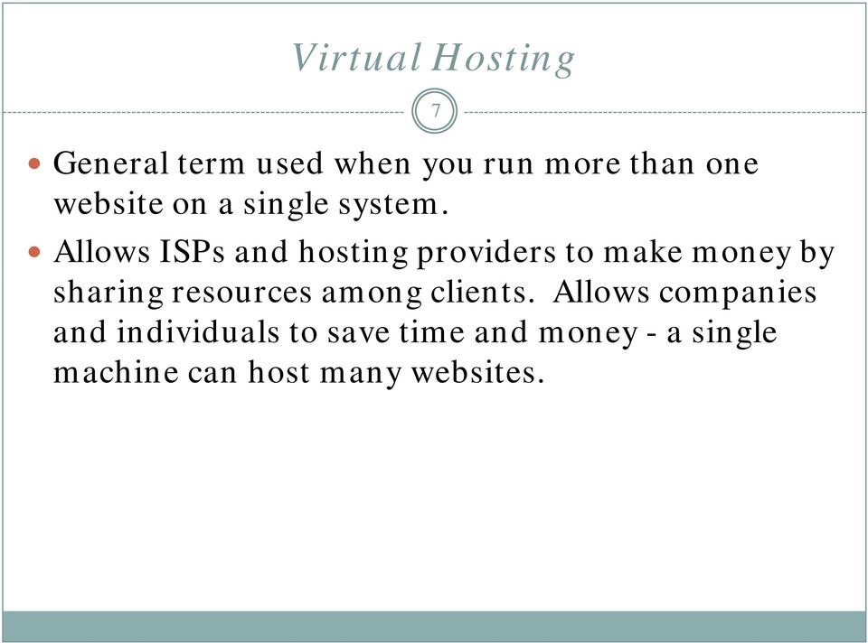 Allows ISPs and hosting providers to make money by sharing resources