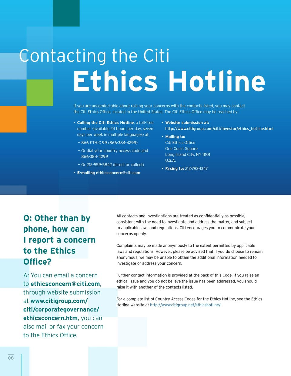 Or dial your country access code and 866-384-4299 Or 212-559-5842 (direct or collect) E-mailing ethicsconcern@citi.com Website submission at: http://www.citigroup.com/citi/investor/ethics_hotline.