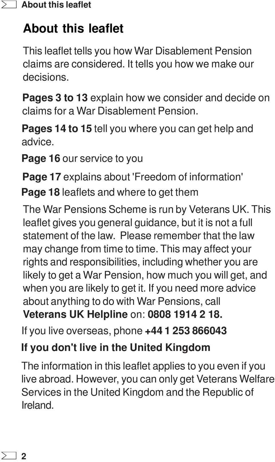 Page 16 our service to you Page 17 explains about 'Freedom of information' Page 18 leaflets and where to get them The War Pensions Scheme is run by Veterans UK.