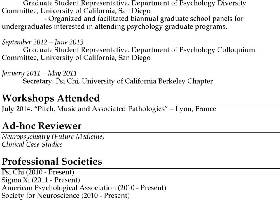 graduate programs. September 2012 June 2013  Department of Psychology Colloquium Committee, University of California, San Diego January 2011 May 2011 Secretary.