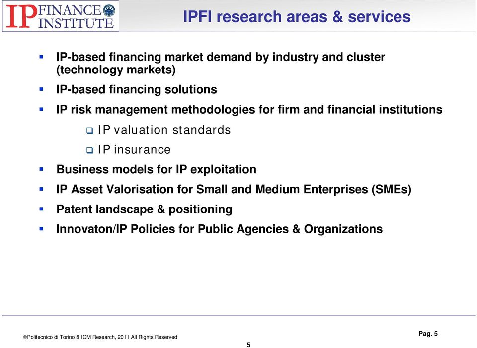 valuation standards q IP insurance Business models for IP exploitation IP Asset Valorisation for Small and
