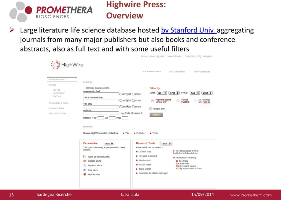 aggregating journals from many major publishers but also