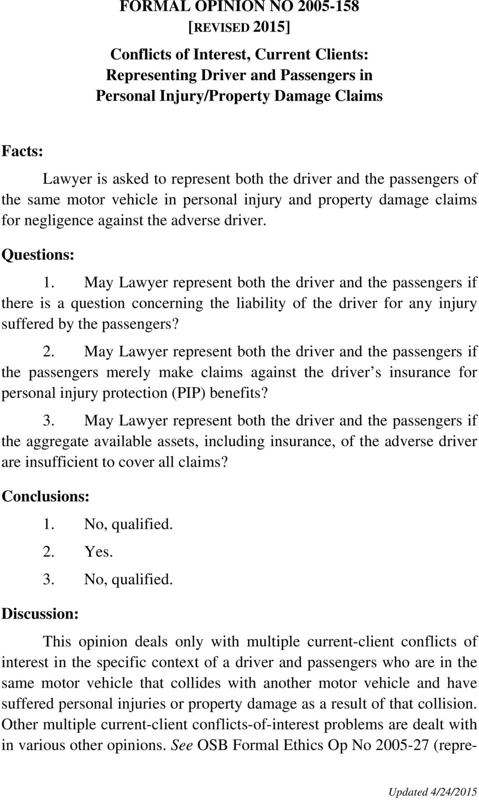May Lawyer represent both the driver and the passengers if there is a question concerning the liability of the driver for any injury suffered by the passengers? 2.