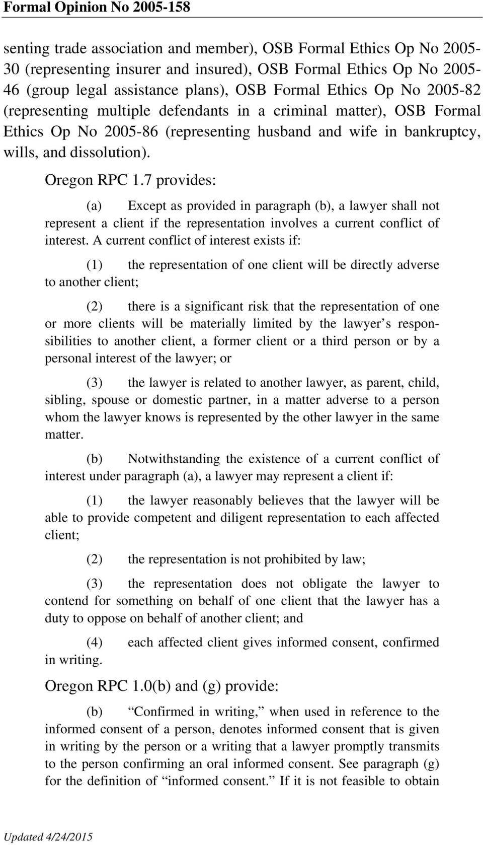 7 provides: (a) Except as provided in paragraph (b), a lawyer shall not represent a client if the representation involves a current conflict of interest.