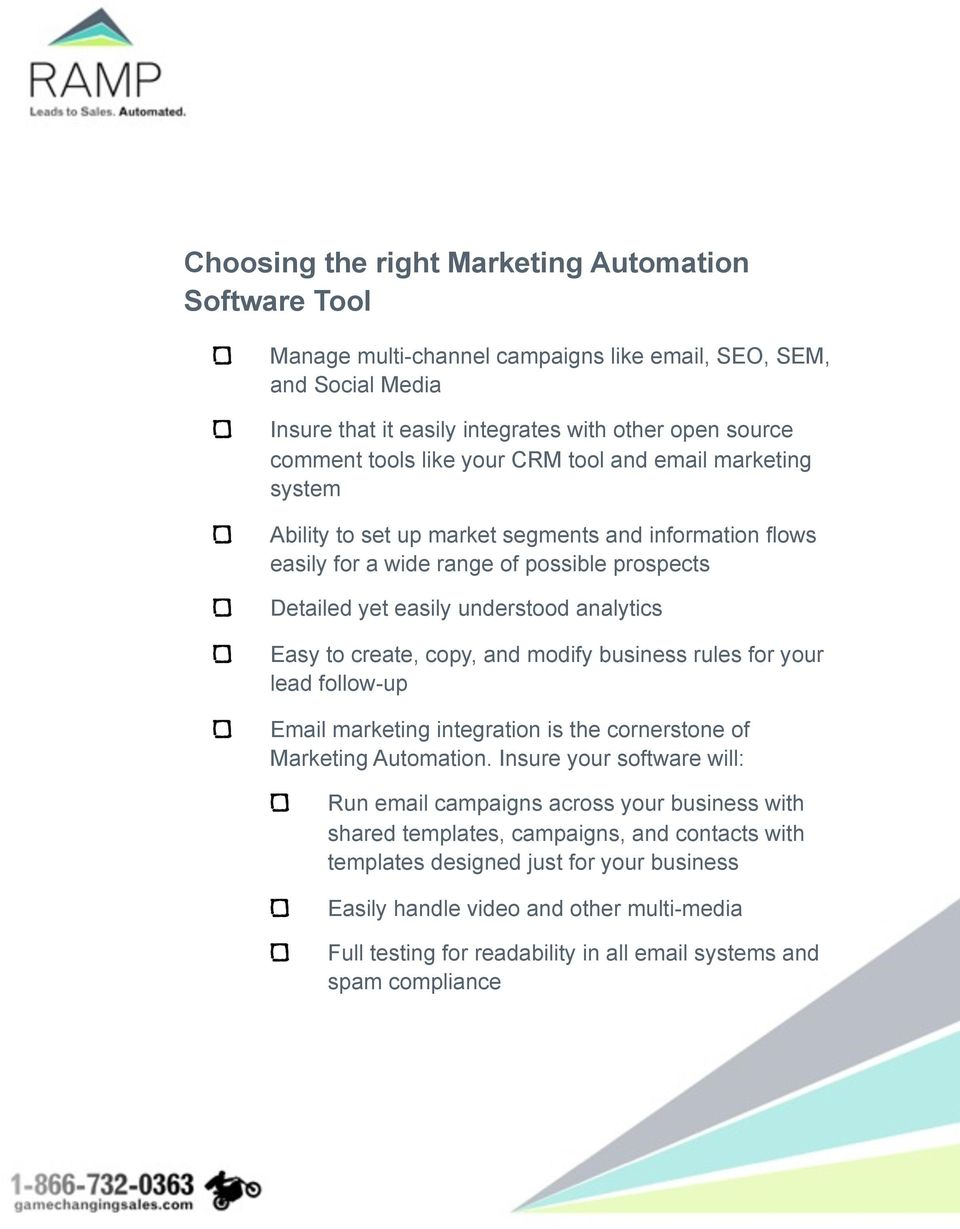 copy, and modify business rules for your lead follow-up Email marketing integration is the cornerstone of Marketing Automation.