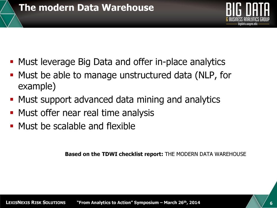 advanced data mining and analytics Must offer near real time analysis Must be
