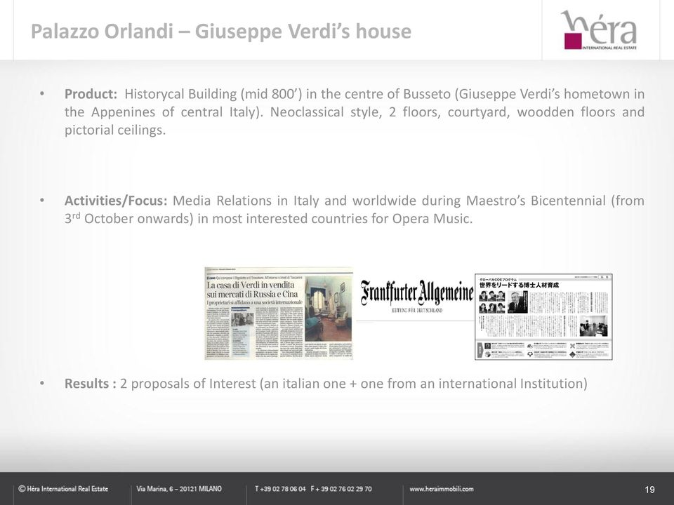 Activities/Focus: Media Relations in Italy and worldwide during Maestro s Bicentennial (from 3 rd October onwards) in most