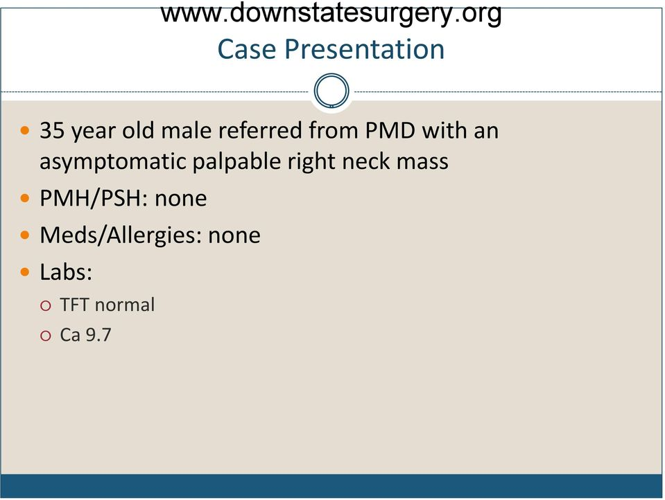 palpable right neck mass PMH/PSH: none