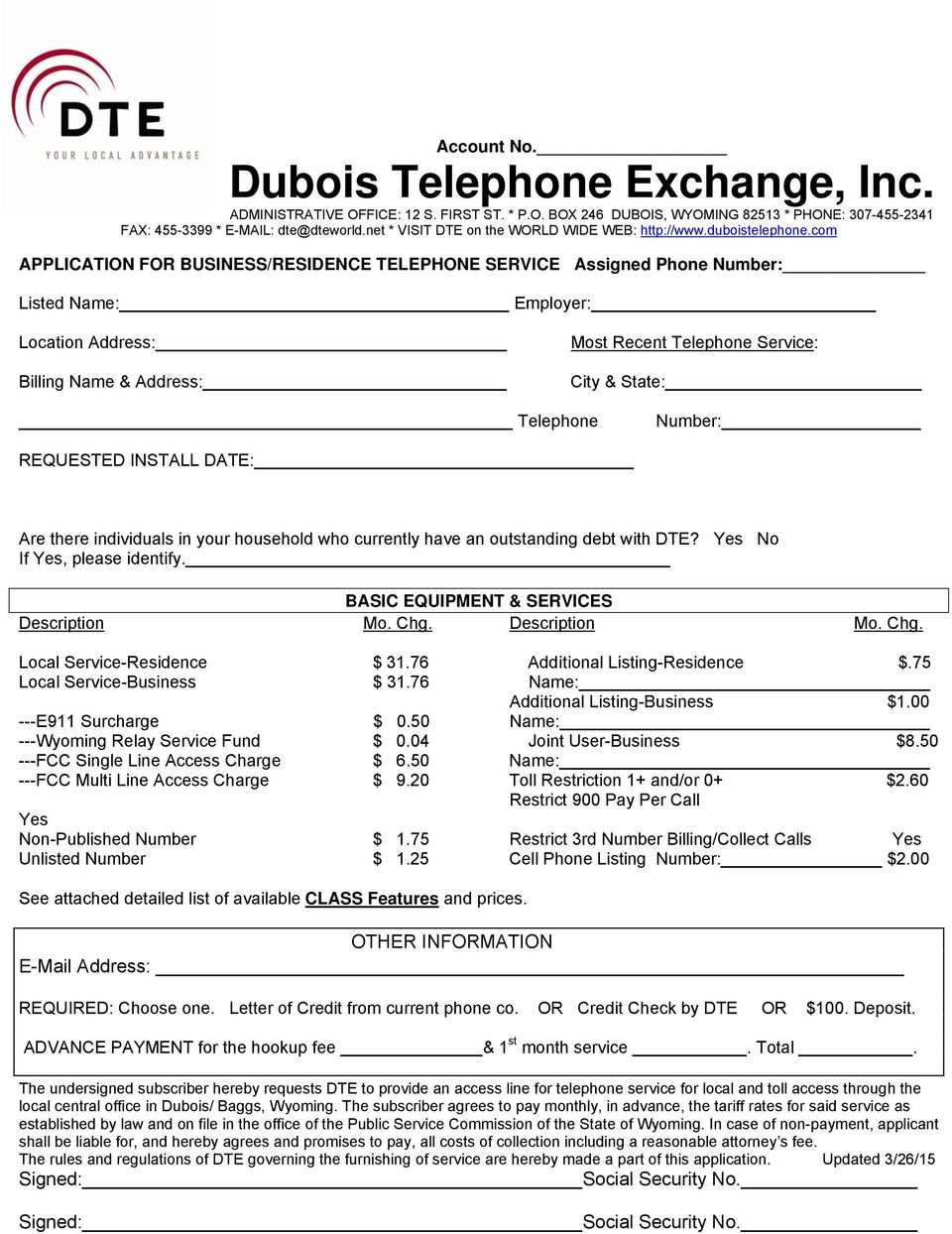 com APPLICATION FOR BUSINESS/RESIDENCE TELEPHONE SERVICE Assigned Phone Number: Listed Name: Employer: Location Address: Billing Name & Address: Most Recent Telephone Service: City & State: Telephone