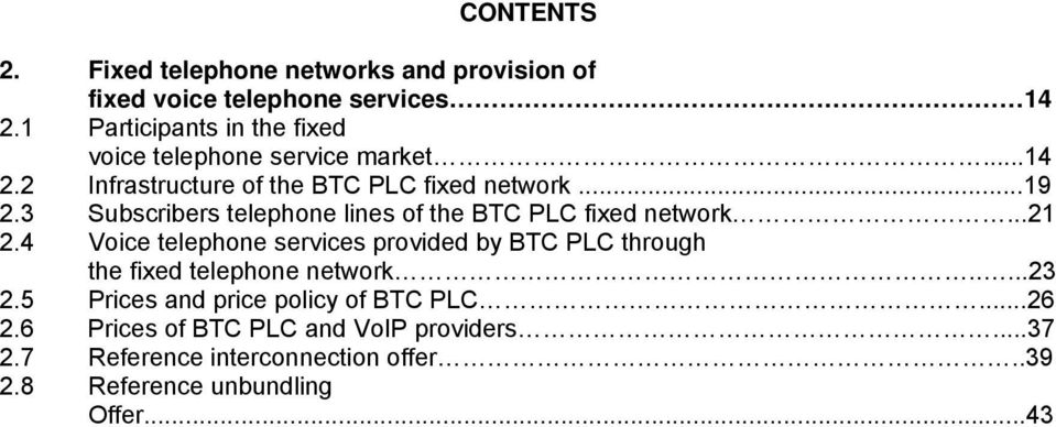 3 Subscribers telephone lines of the BTC PLC fixed network...21 2.