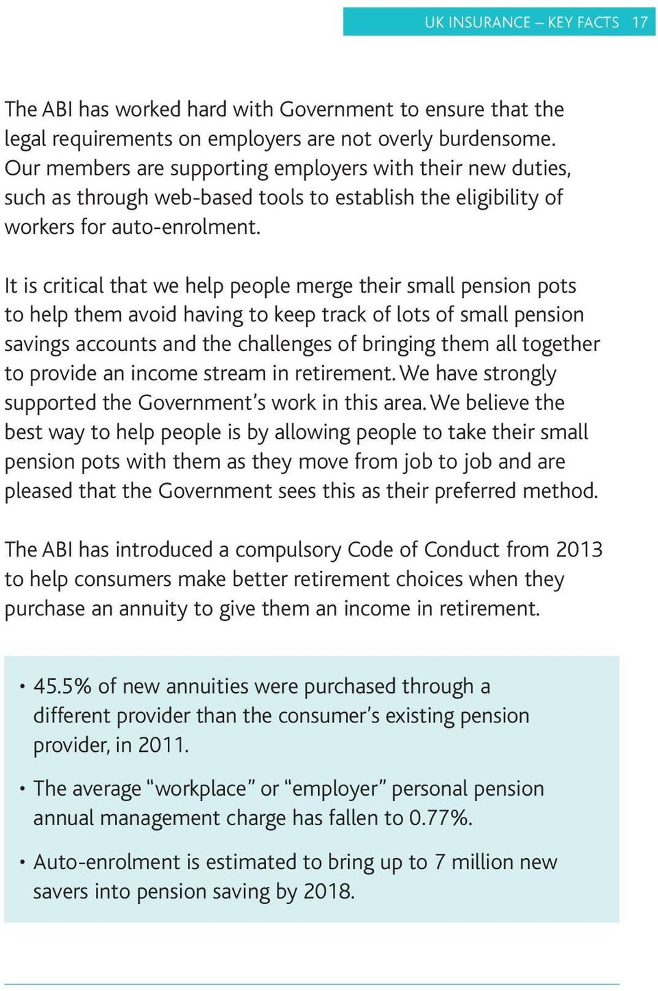 It is critical that we help people merge their small pension pots to help them avoid having to keep track of lots of small pension savings accounts and the challenges of bringing them all together to
