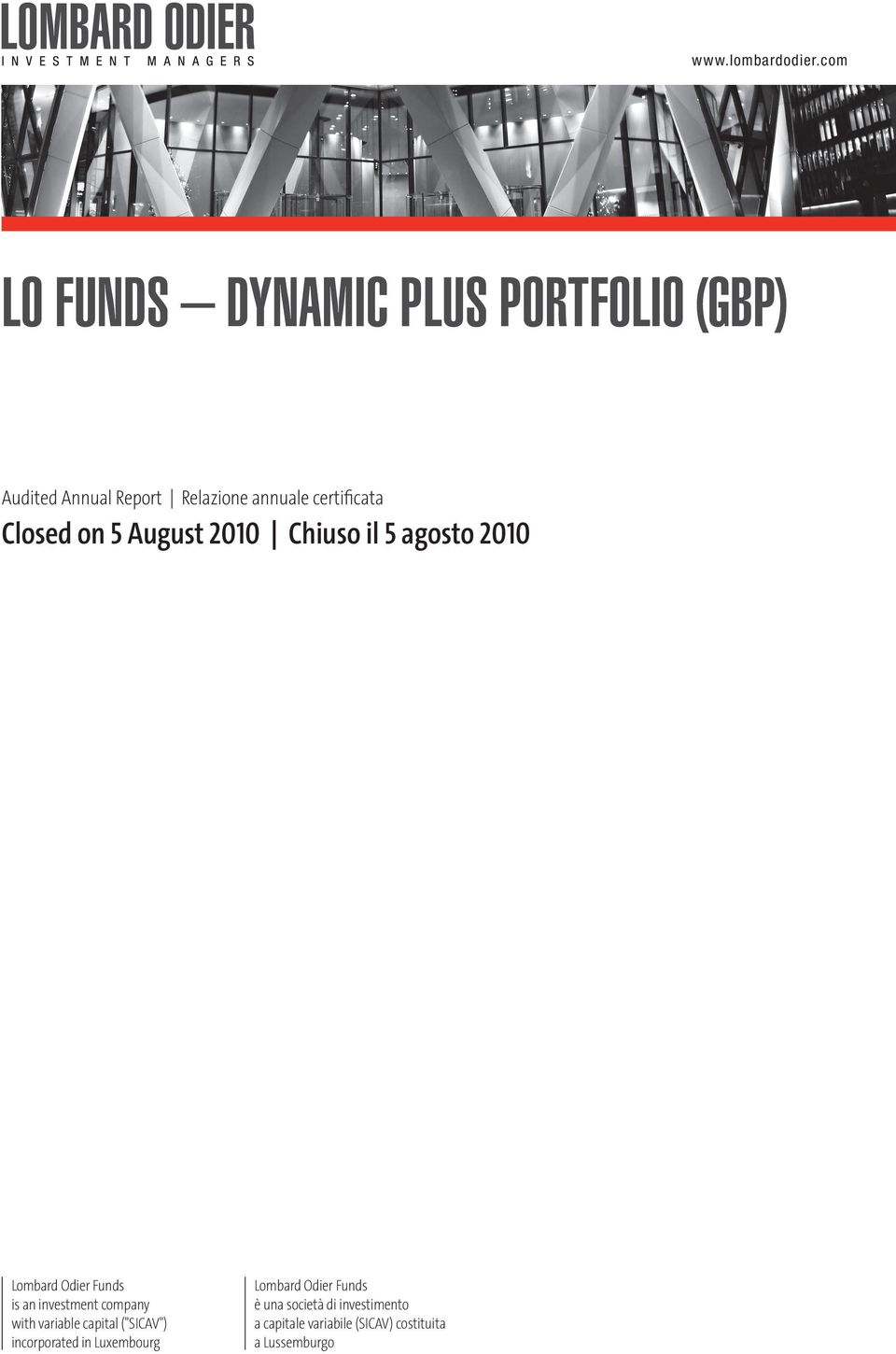certificata Closed on 5 August 2010 Chiuso il 5 agosto 2010 Lombard Odier Funds is an