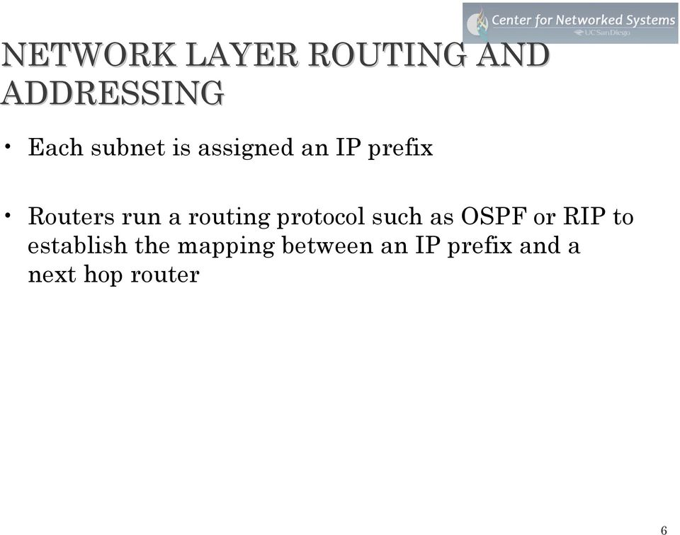 protocol such as OSPF or RIP to establish the