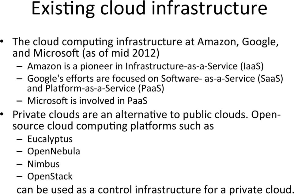 PlaOorm- as- a- Service (PaaS) MicrosoN is involved in PaaS Private clouds are an alternabve to public clouds.