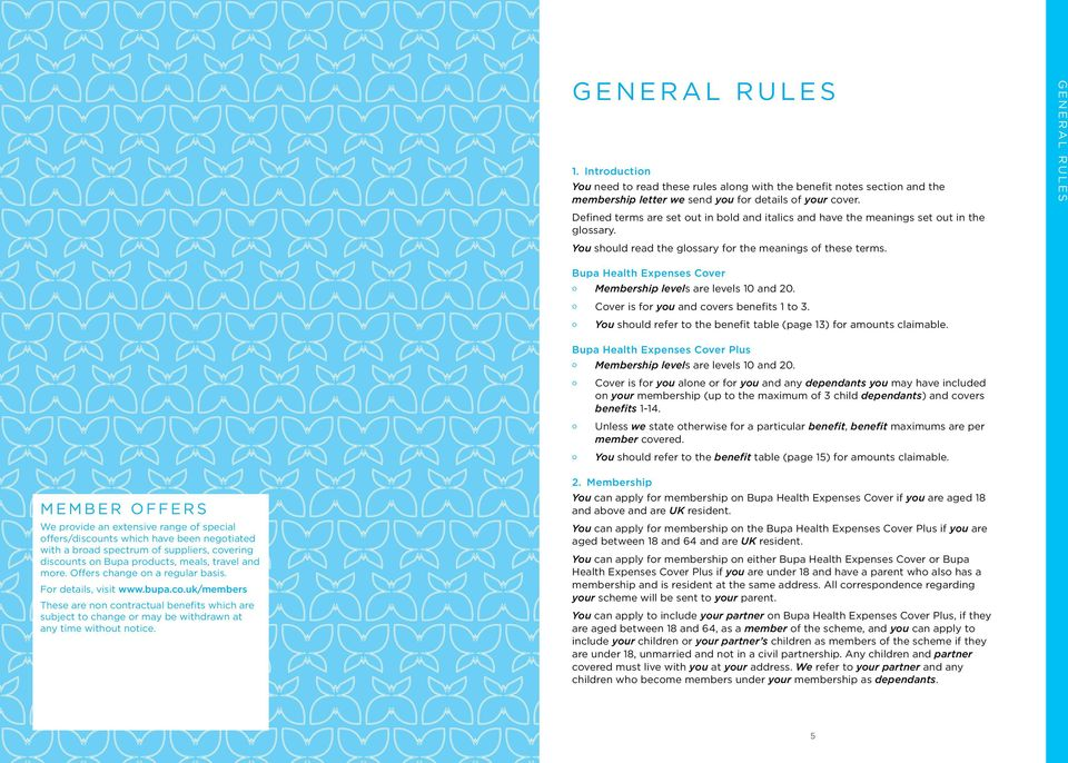 GENERAL RULES Bupa Health Expenses Cover Membership levels are levels 10 and 20. Cover is for you and covers benefits 1 to 3. You should refer to the benefit table (page 13) for amounts claimable.