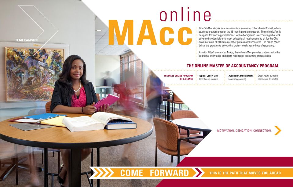 or other professional licensures. The online MAcc brings the program to accounting professionals, regardless of geography.