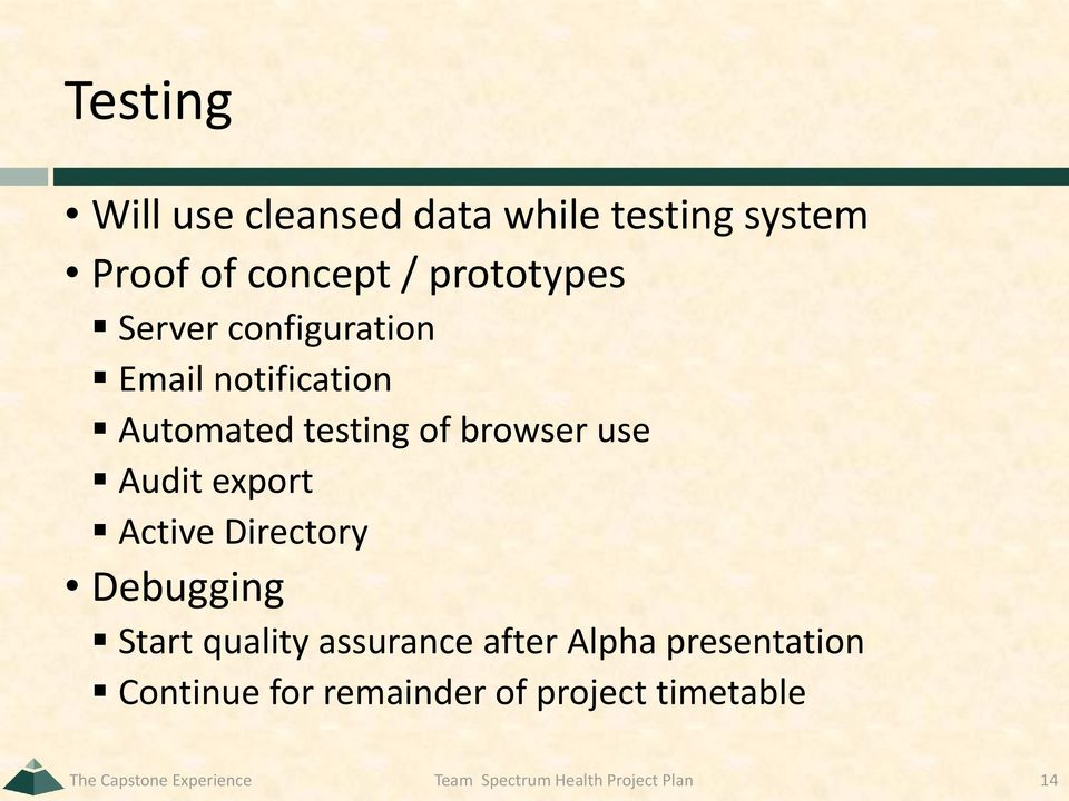 Active Directory Debugging Start quality assurance after Alpha presentation Continue