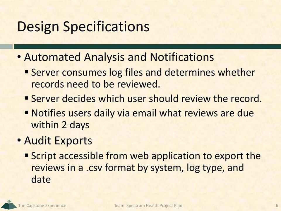 Notifies users daily via email what reviews are due within 2 days Audit Exports Script accessible from web
