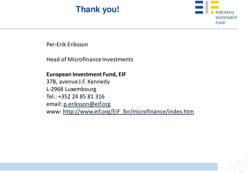 Investment Fund, EIF 37B, avenue J.F. Kennedy L-2968 Luxembourg Tel.