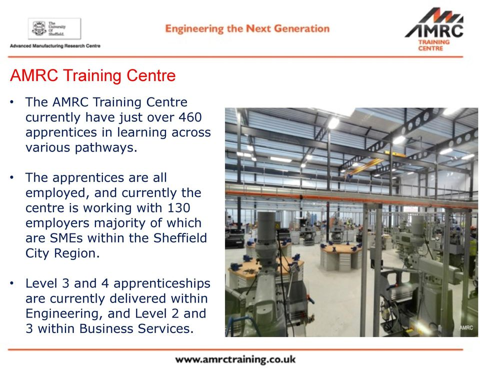The apprentices are all employed, and currently the centre is working with 130 employers majority