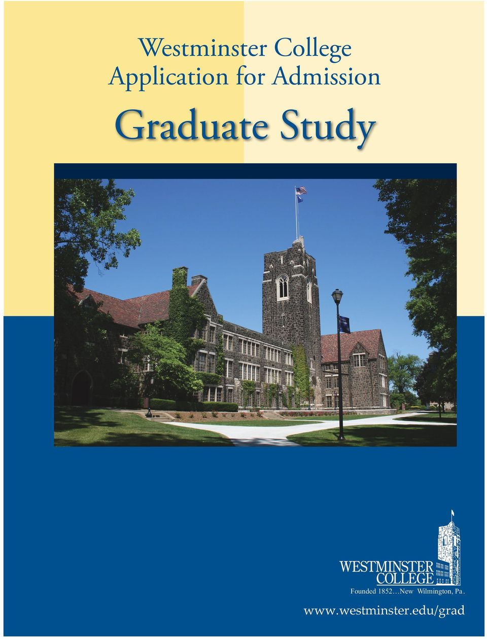 Graduate Study Founded 1852