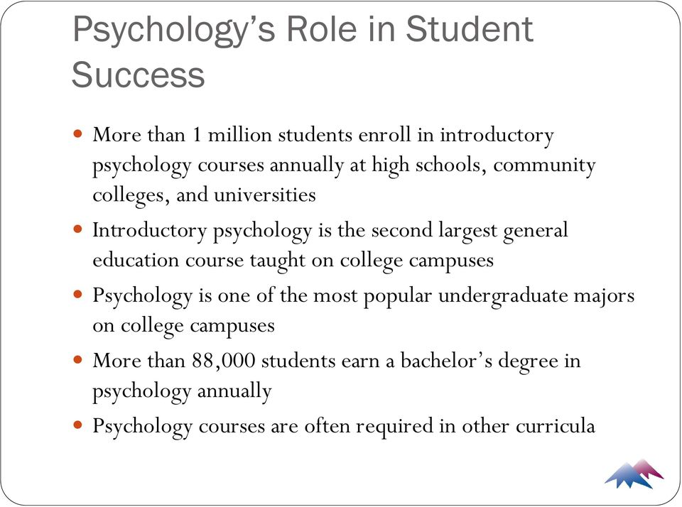 course taught on college campuses Psychology is one of the most popular undergraduate majors on college campuses More