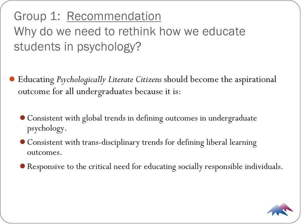 because it is: Consistent with global trends in defining outcomes in undergraduate psychology.