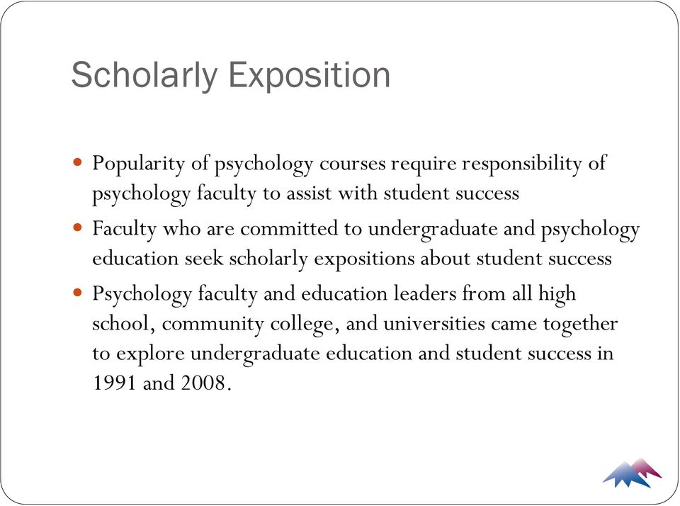scholarly expositions about student success Psychology faculty and education leaders from all high school,
