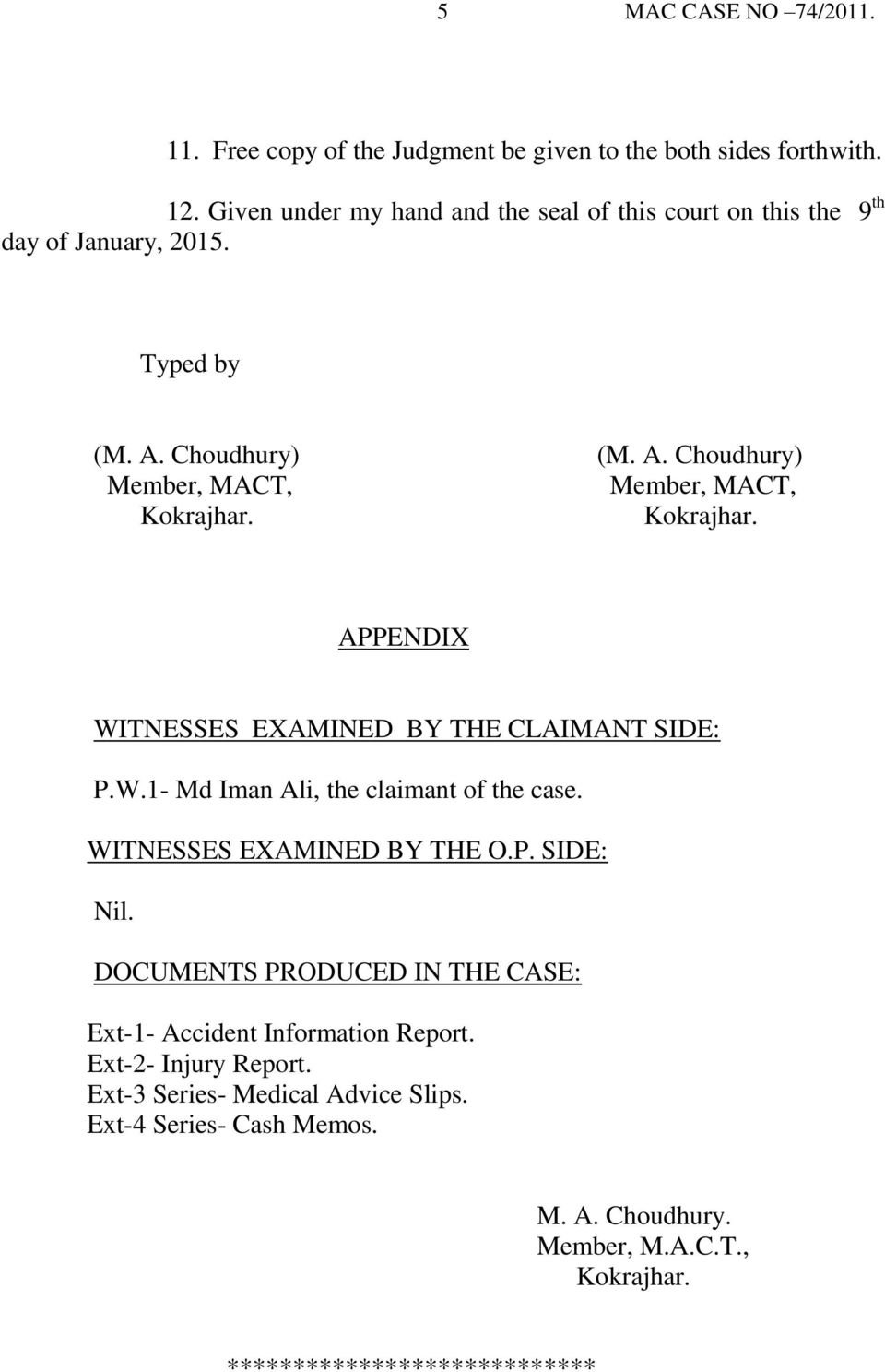 Choudhury) (M. A. Choudhury) APPENDIX WITNESSES EXAMINED BY THE CLAIMANT SIDE: P.W.1- Md Iman Ali, the claimant of the case.