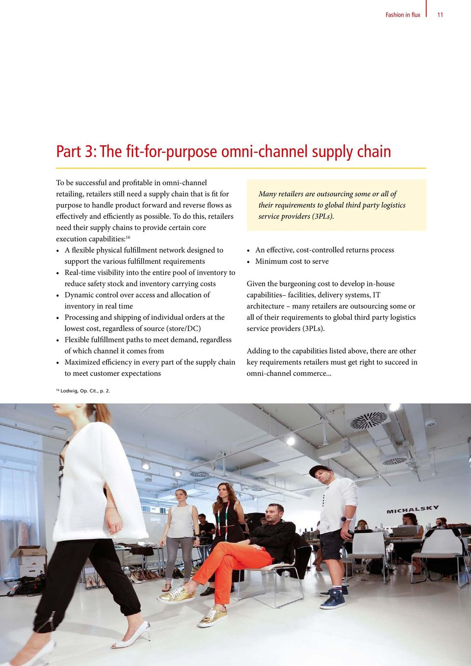 To do this, retailers need their supply chains to provide certain core execution capabilities: 16 A flexible physical fulfillment network designed to support the various fulfillment requirements