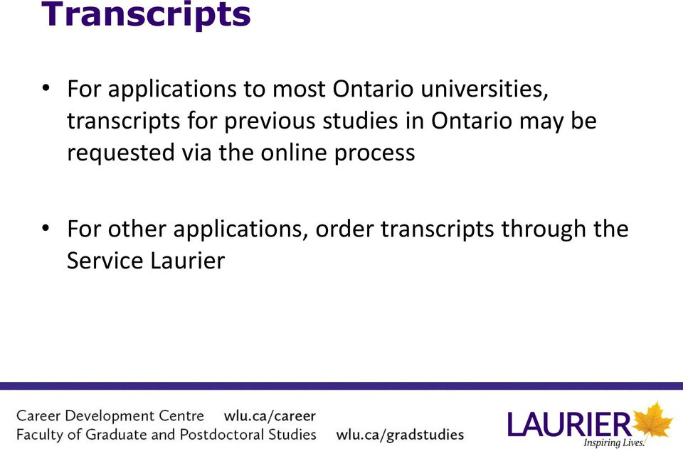 Ontario may be requested via the online process For