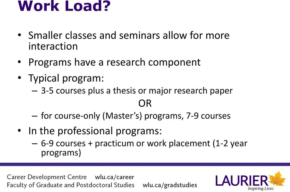 research component Typical program: 3-5 courses plus a thesis or major