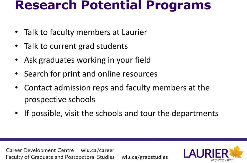 print and online resources Contact admission reps and faculty members at