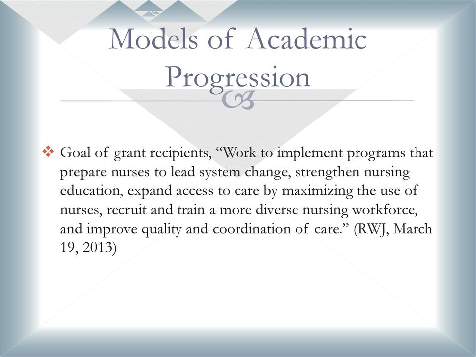 by maximizing the use of nurses, recruit and train a more diverse nursing
