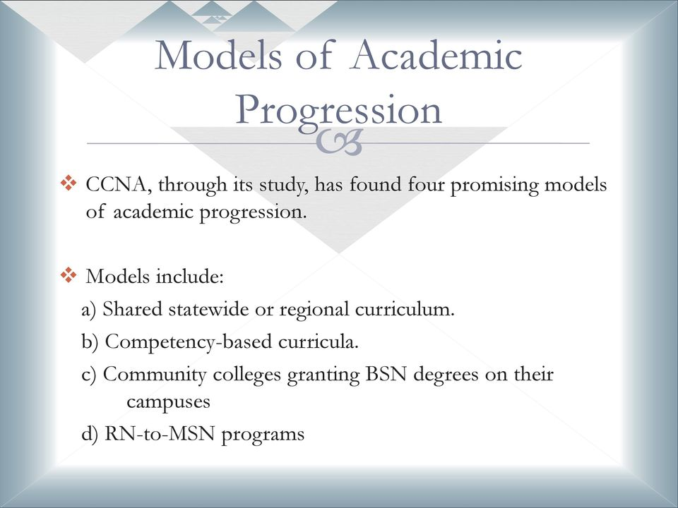 Models include: a) Shared statewide or regional curriculum.