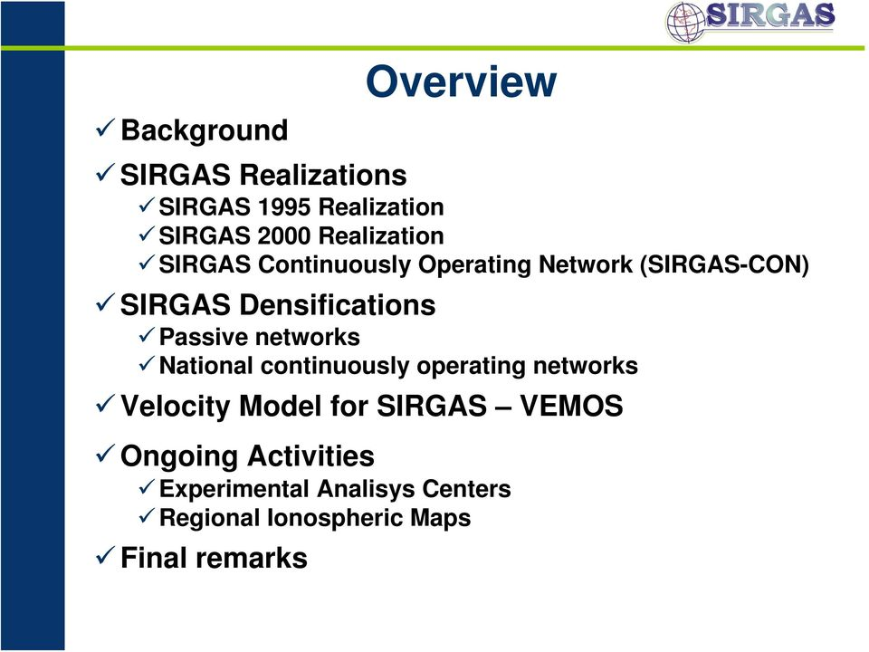 Passive networks National continuously operating networks Velocity Model for SIRGAS