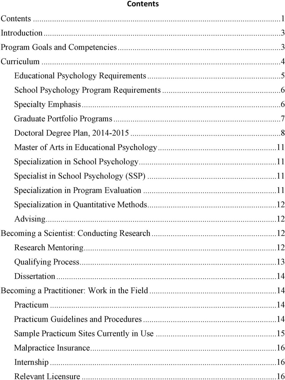 .. 11 Specialization in Program Evaluation... 11 Specialization in Quantitative Methods... 12 Advising... 12 Becoming a Scientist: Conducting Research... 12 Research Mentoring... 12 Qualifying Process.