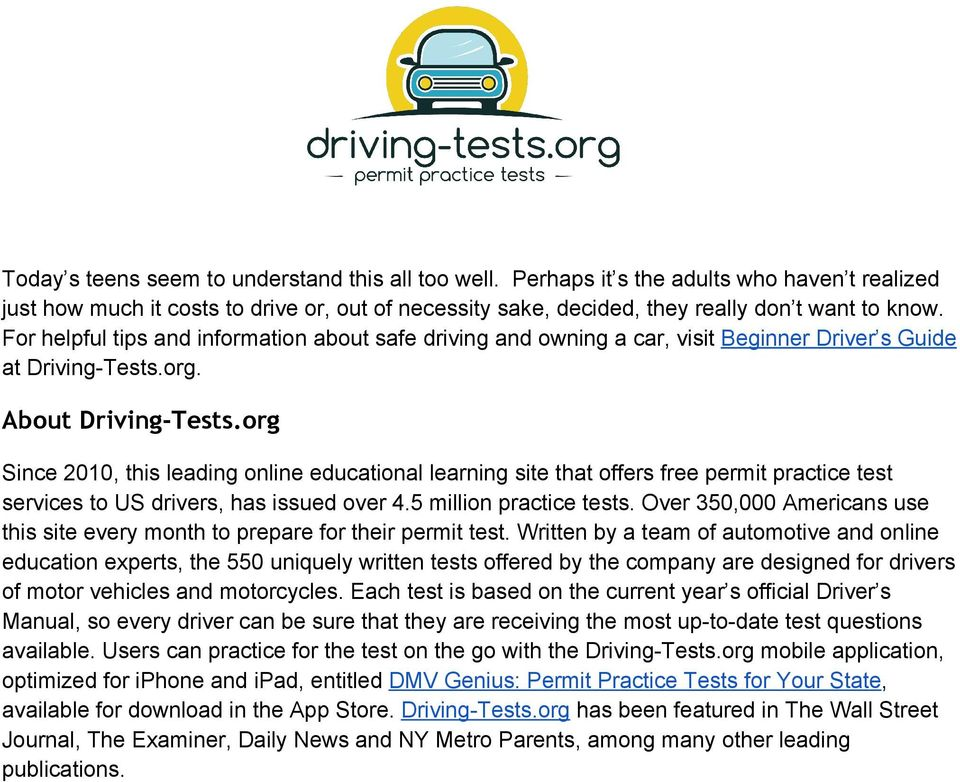 org Since 2010, this leading online educational learning site that offers free permit practice test services to US drivers, has issued over 4.5 million practice tests.