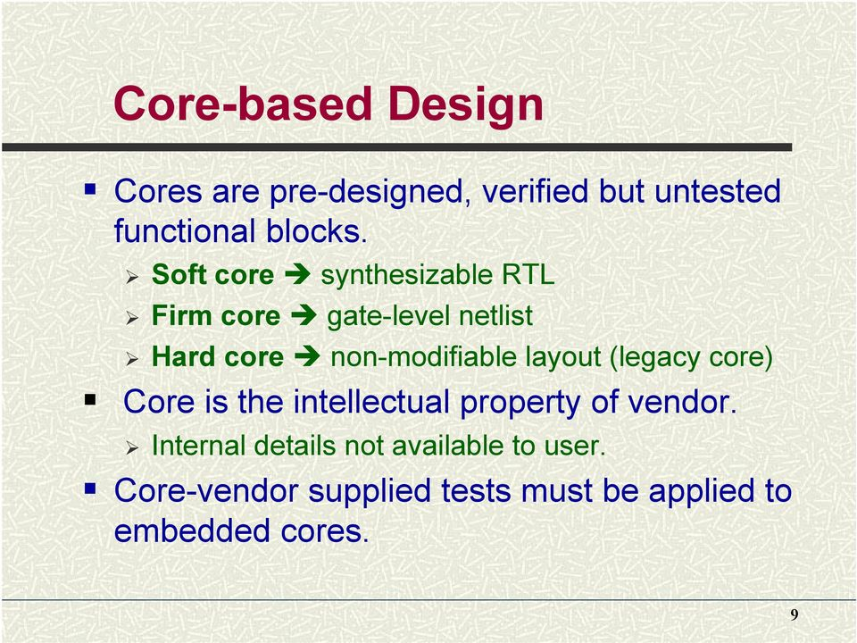 layout (legacy core) Core is the intellectual property of vendor.